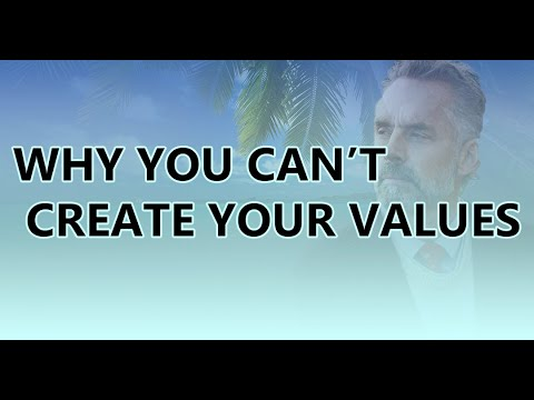Why You Can't Create Values – Jordan Peterson – Philosophical Meditations