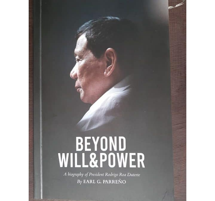 "Musings on ""Beyond Will & Power: A Biography of President Rodrigo Roa Duterte"" by Earl G. Parreño"