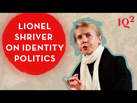 Lionel Shriver on Why Identity Politics is Tearing Society Apart