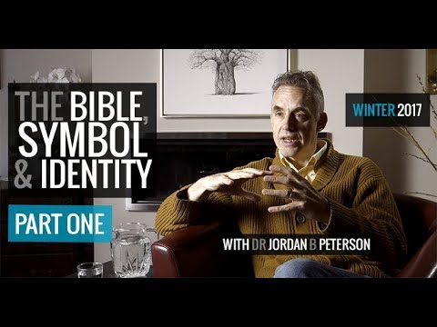The Bible, Symbol and Identity | PART I & 2 | Jordan B Peterson (2017)