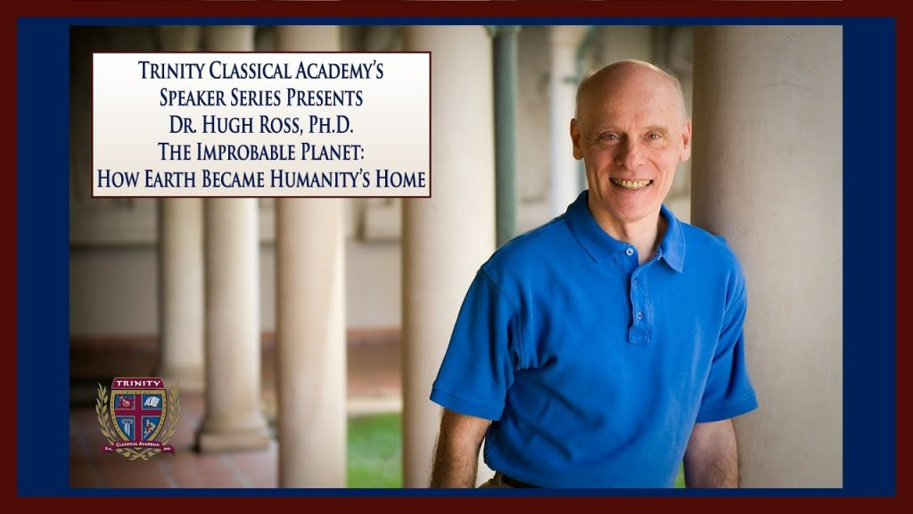 Dr. Hugh Ross, Ph.D. Presents The Improbable Planet: How Earth Became Humanity's Home